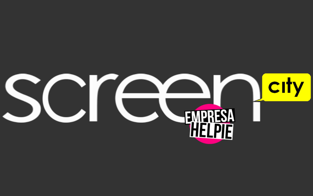 Nueva Empresa Helpie: Screen City